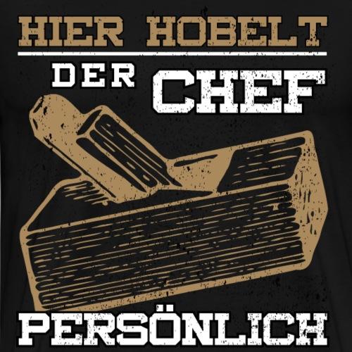 Tischler Schreiner Boss Chef Hobel Shirt Geschenk - Männer Premium T-Shirt