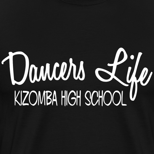Dancers Life - Kizomba High School - Männer Premium T-Shirt