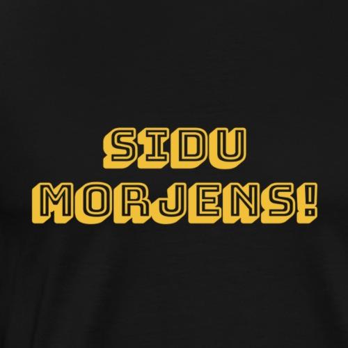 Sidu morjens! - Premium-T-shirt herr