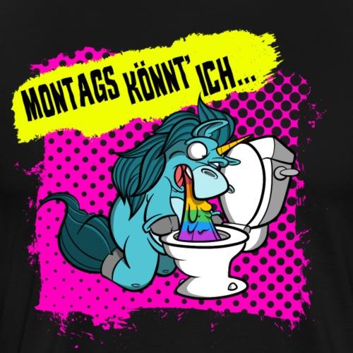 Montags könnt ich... Lustiges Einhorn Design - Männer Premium T-Shirt