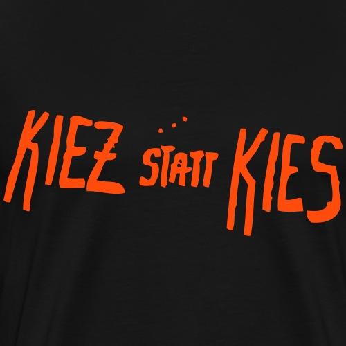 Kiez statt Kies - Maglietta Premium da uomo