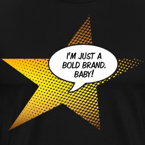 Pop Art gold Stern I'm just a bold brand baby - Männer Premium T-Shirt