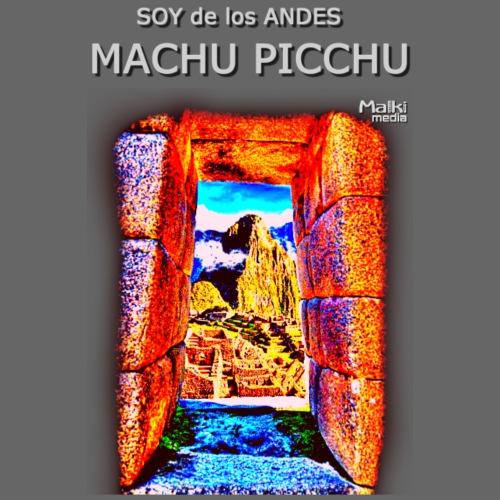 SOY de los ANDES - Machu Picchu I - T-shirt Premium Homme