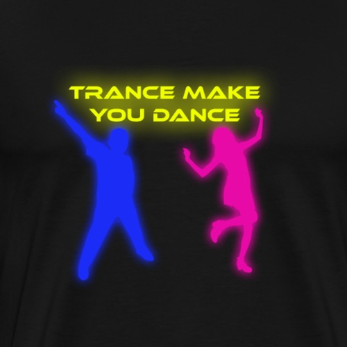 Trance make you dance - Premium-T-shirt herr