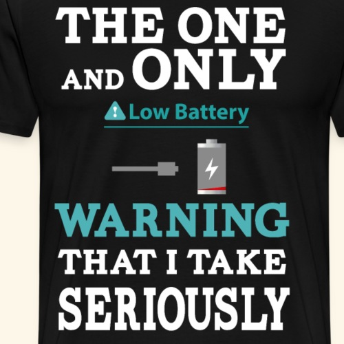 The one and only warning that I take seriously - Men's Premium T-Shirt