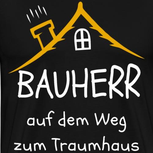 Bauherr Haus bauen Häuselbauer Shirt Geschenk - Männer Premium T-Shirt