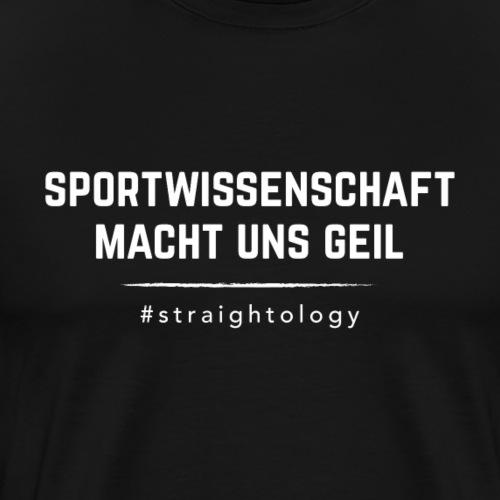 sportwissenschaft geil white - Männer Premium T-Shirt