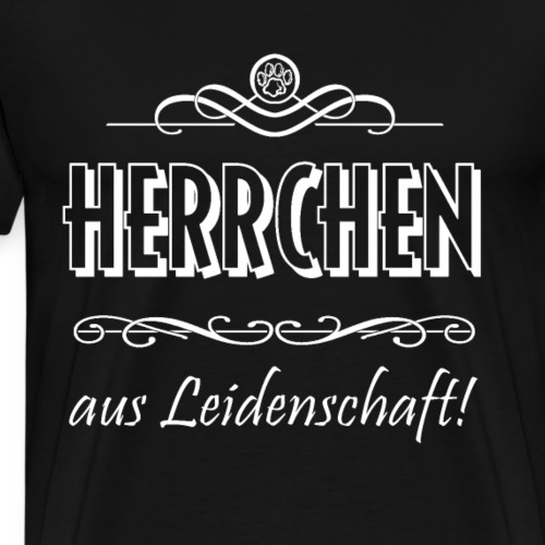 Herrchen aus Leidenschaft - Männer Premium T-Shirt