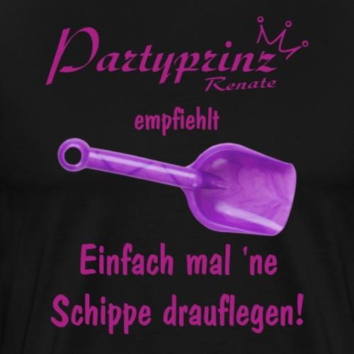 Partyprinz empfiehlt Einfach mal 'ne Schippe drauf - Männer Premium T-Shirt
