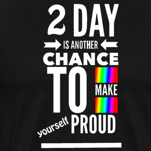Today Proud White - Men's Premium T-Shirt