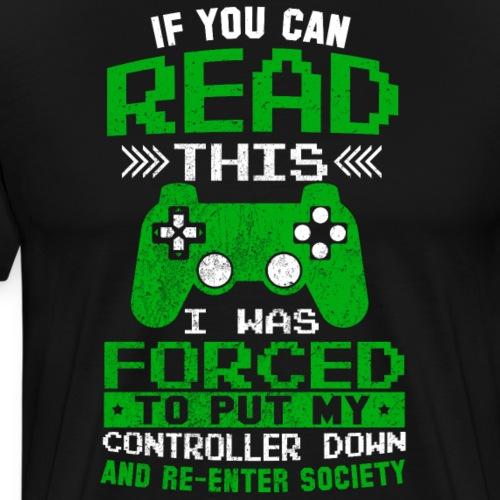 If you can Gamer Spruch - Männer Premium T-Shirt
