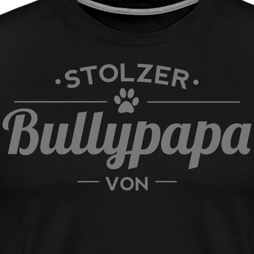 Bullypapa Wunschname - Französische Bulldogge - Männer Premium T-Shirt