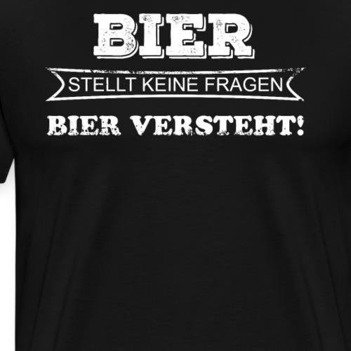 Lustiges Bier T Shirt Witziger Spruch - Männer Premium T-Shirt