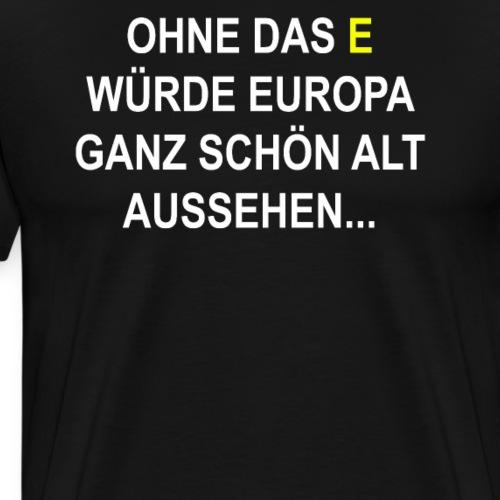 Europa T Shirt Witziger Spruch - Männer Premium T-Shirt