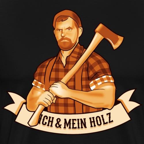 Ich und mein Holz T-Shirt - Männer Premium T-Shirt