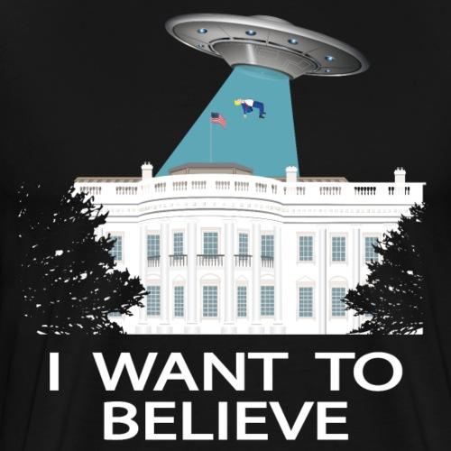 I want to believe - Anti-Trump Design - Men's Premium T-Shirt