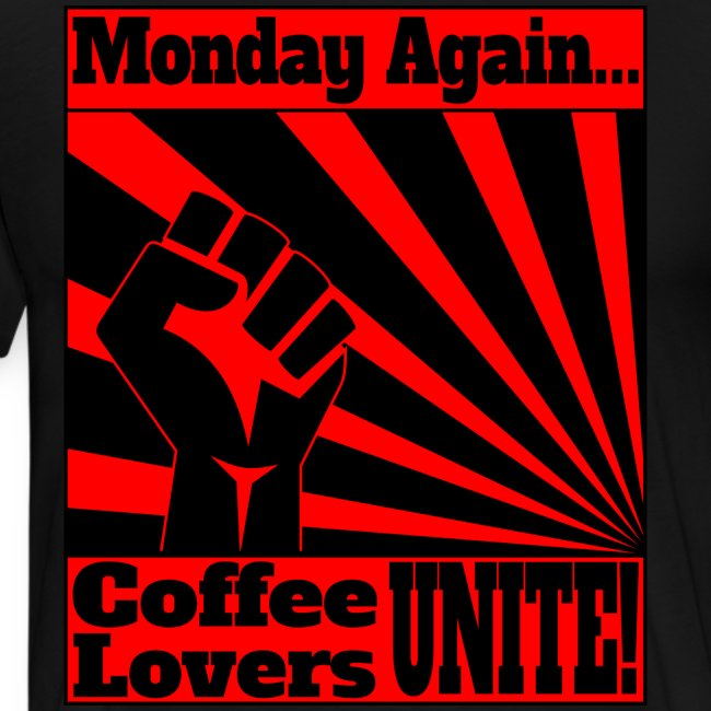 Monday Again: Coffee Lovers Unite!