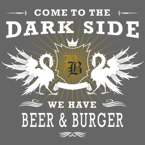 Come to the dark side - Beer & Burger