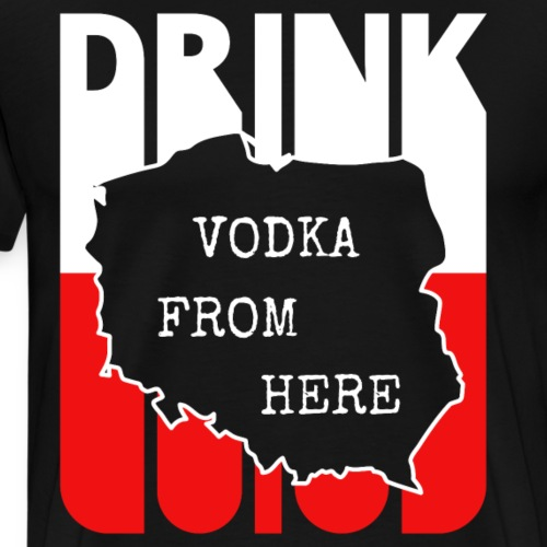 Vintage Retro Drink Vodka from Poland. Polish map - Men's Premium T-Shirt