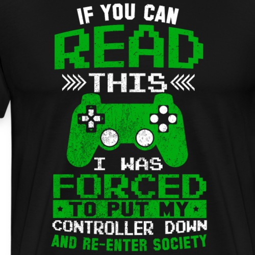 If you can Gamer Spruch - Männer Premium T-Shirt