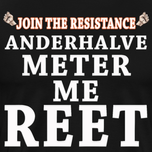 JTR Anderhalve meter me reet wit - Mannen Premium T-shirt