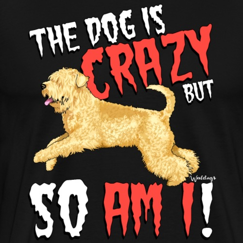 Wheaten Terrier Crazy - Men's Premium T-Shirt
