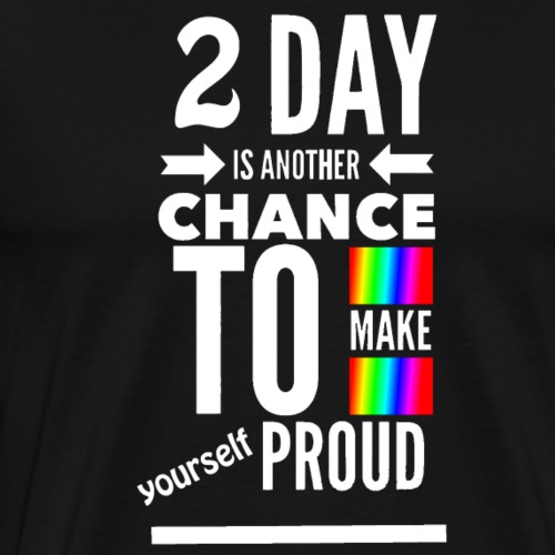 Today Proud White - Men's Premium T-Shirt