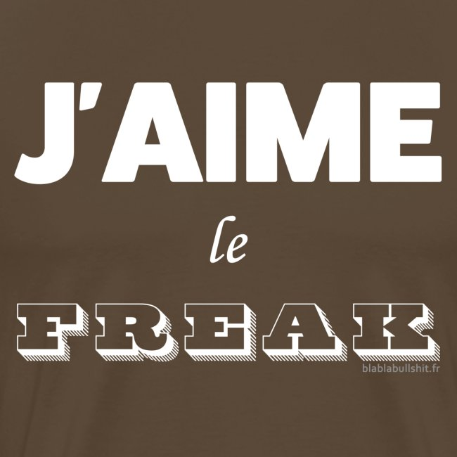 J'aime le Freak