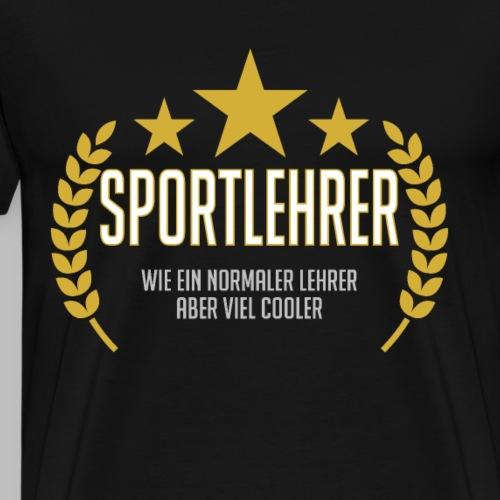 sportlehrer lustig Spruch Geschenk - Männer Premium T-Shirt