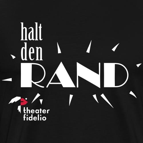 Halt den Rand - Männer Premium T-Shirt
