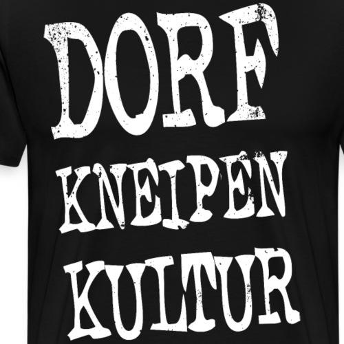 Dorfkneipen-Kultur - Männer Premium T-Shirt