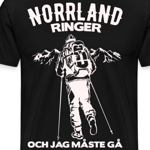 Norrland ringer och jag måste gå - Premium-T-shirt herr