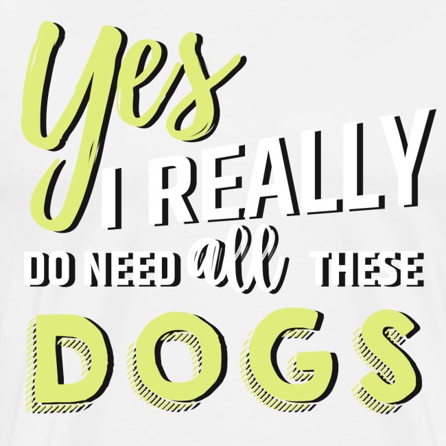 Yes, I really do need all these dogs