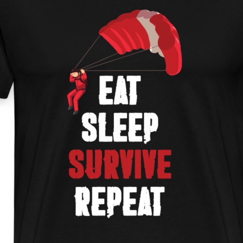 Eat - sleep - SURVIVE - repeat! - Koszulka męska Premium