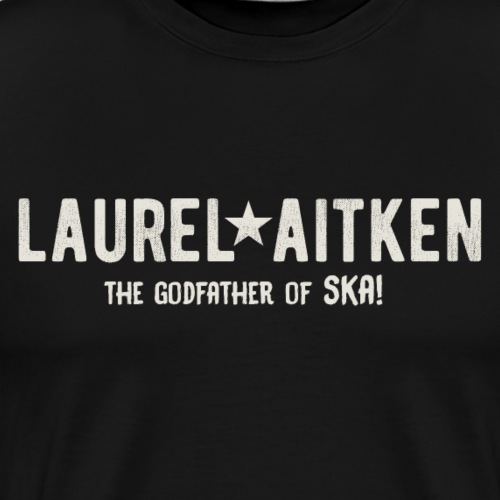 laurel aitken | The Godfather of SKA! - Camiseta premium hombre