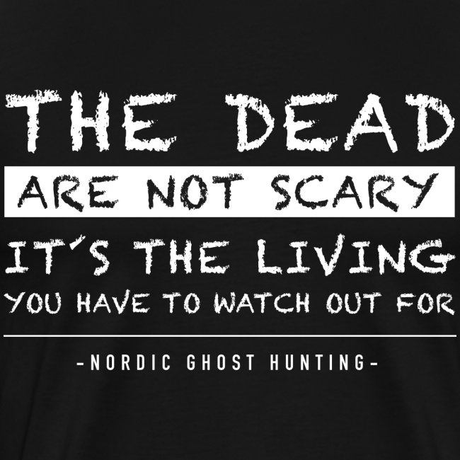 The dead are not scary