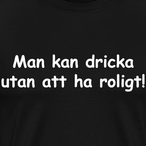 Man_kan_supa - Premium-T-shirt herr