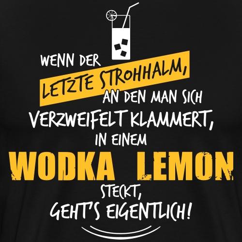 Letzter Strohhalm Wodka Lemon - Männer Premium T-Shirt