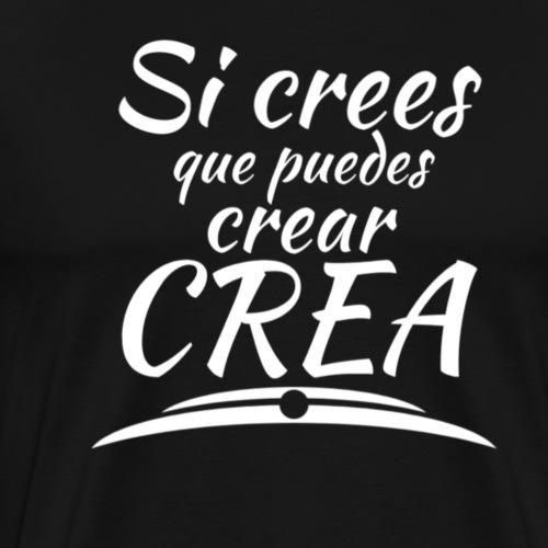 Ser creativo siempre - Camiseta premium hombre