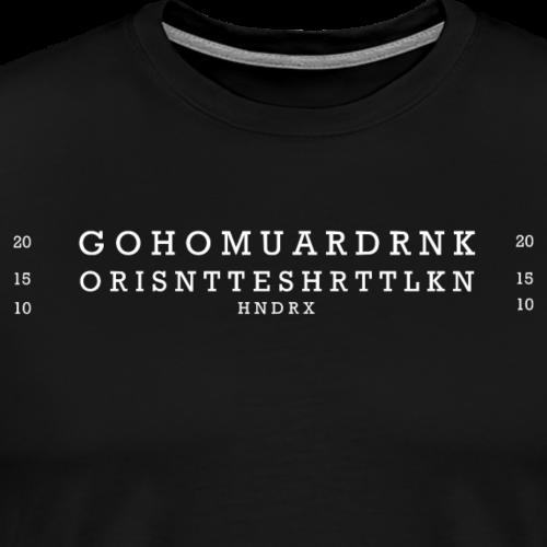 You're Drunk white - Men's Premium T-Shirt