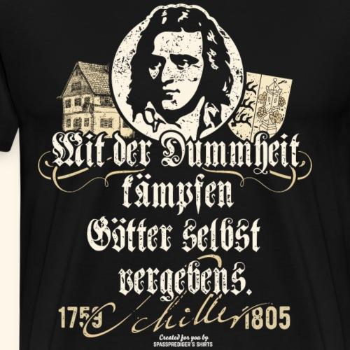 Friedrich Schiller Zitat Dummheit - Männer Premium T-Shirt