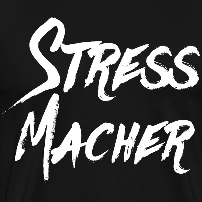 Stressmacher