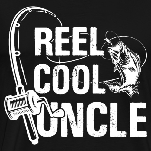 Reel Cool Uncle T Shirt Fishing Daddy Father s Day - Men's Premium T-Shirt