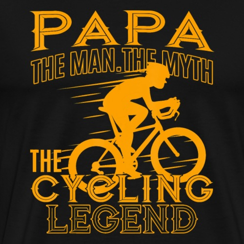 Papa The Man The Myth The Cycling Legend Cool - Men's Premium T-Shirt