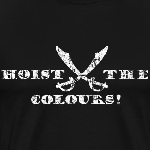 Hoist the Colours! Piraten Säbel (Vintage Weiß) - Männer Premium T-Shirt