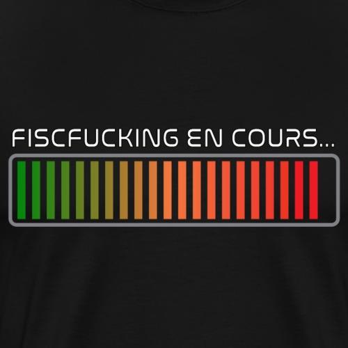 FISCFUCKING en cours...(merci E.Macron) - T-shirt Premium Homme