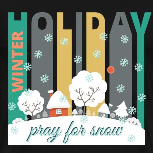 Vintage Winter Holiday Village.Pray for snow Gifts - Men's Premium T-Shirt