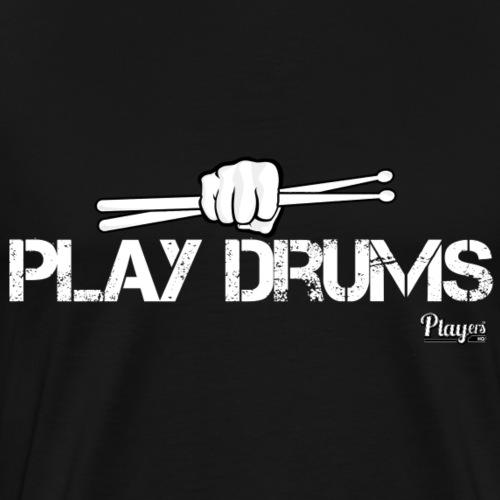 Play Drums - Men's Premium T-Shirt