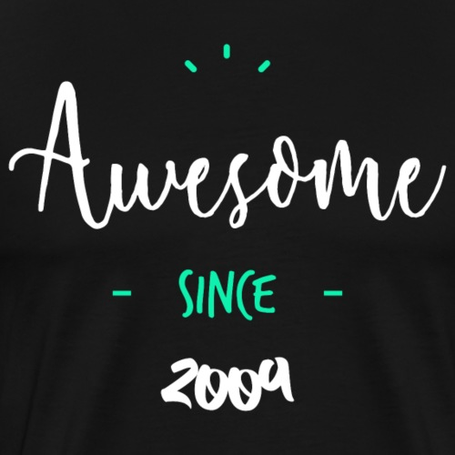 Awesome since 2009 - T-shirt Premium Homme