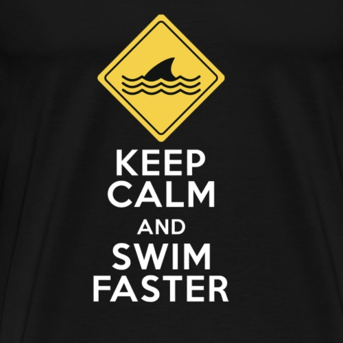 KEEP CALM AND SWIM FASTER - T-shirt Premium Homme